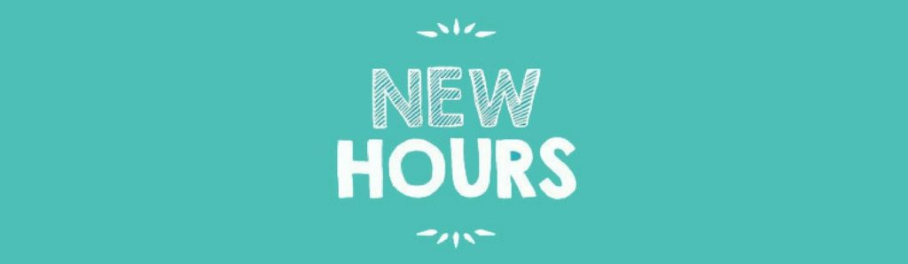 We're Expanding Our Hours!