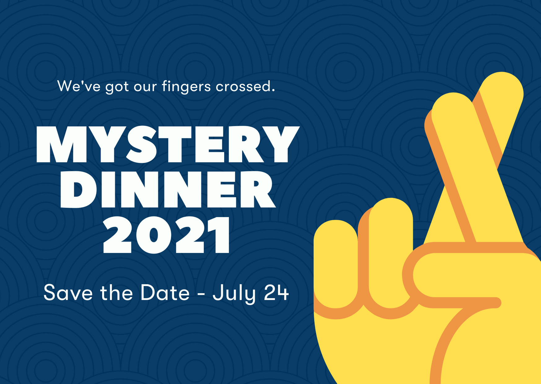 Mystery Dinner 2021 Save the Date