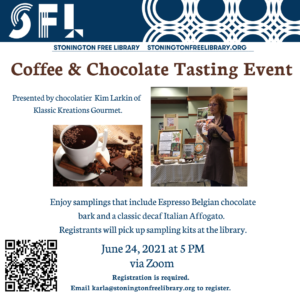 """""""Professional chocolatier Kim Larkin presents the interesting history and benefits of coffee, a trivia quiz, poetry, best brewing and roasting methods, and fun coffee terminology. Chocolate samplings include Espresso Belgian chocolate bark, """"coffee cup"""" molded chocolates, and a classic decaf Italian Affogato. Registrants can pick up a sampling kit at the library. """""""